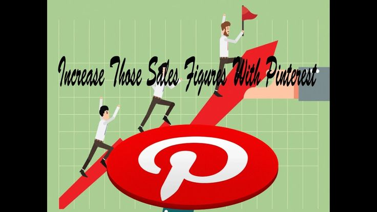 Increase Those Sales Figures With Pinterest