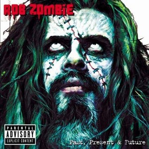 "Rob Zombie - ""Past Present Future"" Compilation Album (2003)"