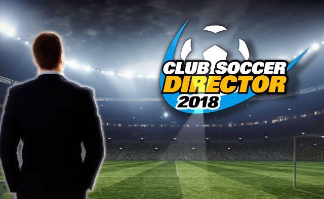 Download Club Soccer Director 2018 Mod Apk Terbaru