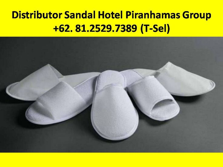 Sandal Hotel Surabaya,Sandal Hotel Murah,Sandal Hotel Jogja,Sandal Hotel Jakarta,Sandal Hotel Cirebon,Sandal Hotel Semarang  Kami adalah Supplier amenities hotel  Hubungi Customer Service Representatif kami : (Call / SMS / WhatsApp) :  +62-81.2529.7389 (Simpati) Alamat : JL. Piranha Atas V / 01, Tunjung Sekar, Malang Telp Kantor : 0341 - 547.5454 Email : Silvi_eko@yahoo.co.id Website : www.piranhamasgroup.com Upload By : L.A. Mahendra