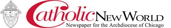Catholic New World - Newspaper for the Archdiocese of Chicago
