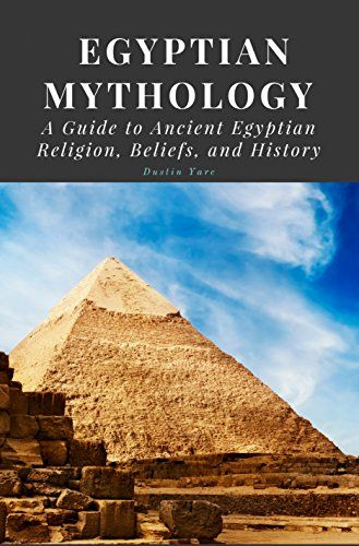 Egyptian Mythology: A Guide to Ancient Egyptian Religion,... https://www.amazon.com/dp/B06XSBT13X/ref=cm_sw_r_pi_dp_x_cUw3ybNHGPE5A