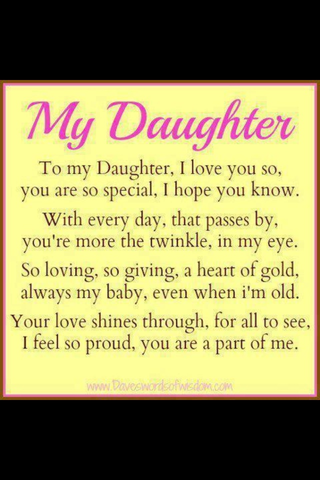 I Love My Daughter Funny Quotes : Here is your daughter saying.....(you brat)!! Oh how I love thee...