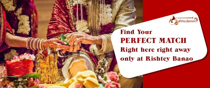 Find Your Perfect Match Right here right away only at Rishtey Banao