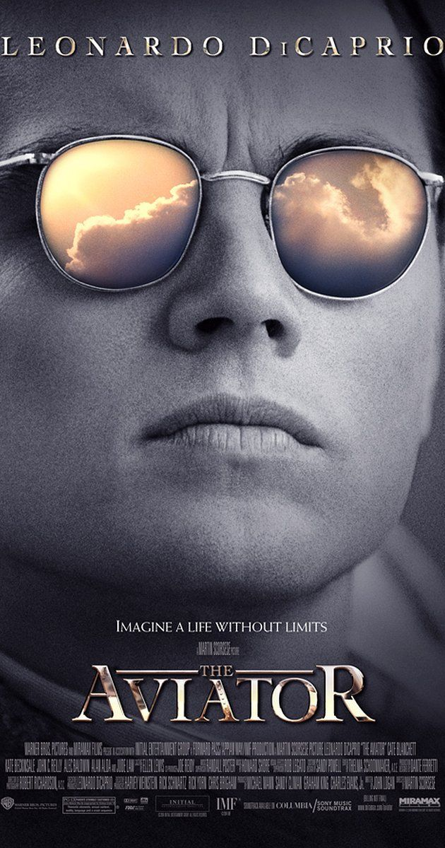 Directed by Martin Scorsese.  With Leonardo DiCaprio, Cate Blanchett, Kate Beckinsale, John C. Reilly. A biopic depicting the early years of legendary director and aviator Howard Hughes' career from the late 1920s to the mid-1940s.