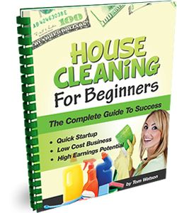 House Cleaning For Beginners in PDF form is the way to go if you are looking to start your own house cleaning business on a shoestring budget.