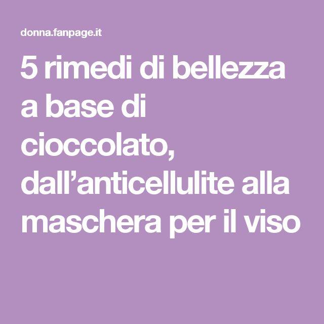 5 rimedi di bellezza a base di cioccolato, dall'anticellulite alla maschera per il viso