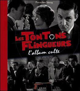 Les tontons flingueurs : l'album culte - relié - Fnac.com - Pierre-Jean Lancry - Livre