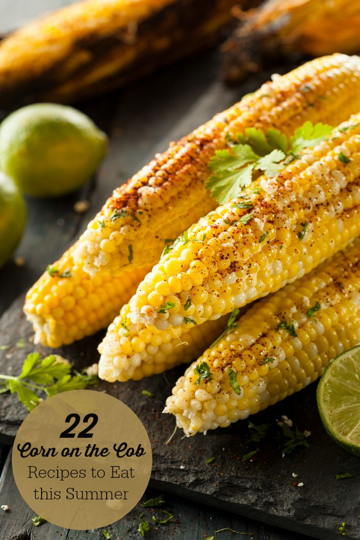 22 Corn on the Cob Recipes to Eat this Summer