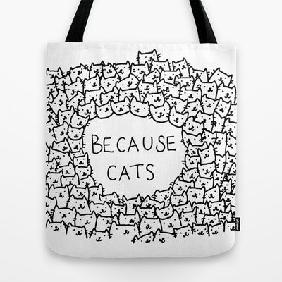 Because+cats+Tote+Bag+by+Kitten+Rain+-+$22.00
