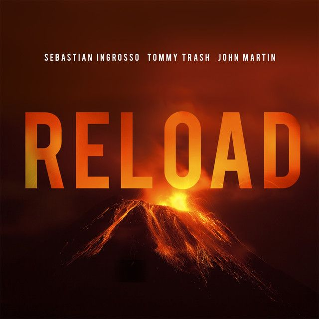 Reload - Vocal Version / Radio Edit, a song by Sebastian Ingrosso, Tommy Trash, John Martin on Spotify