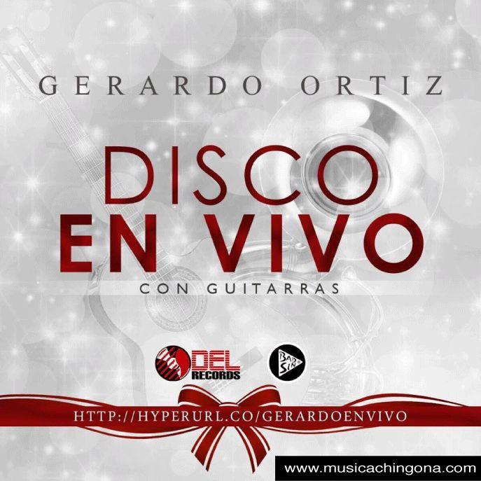Gerardo Ortiz - En Vivo Con Guitarras (2014) - Descarga musica gratis
