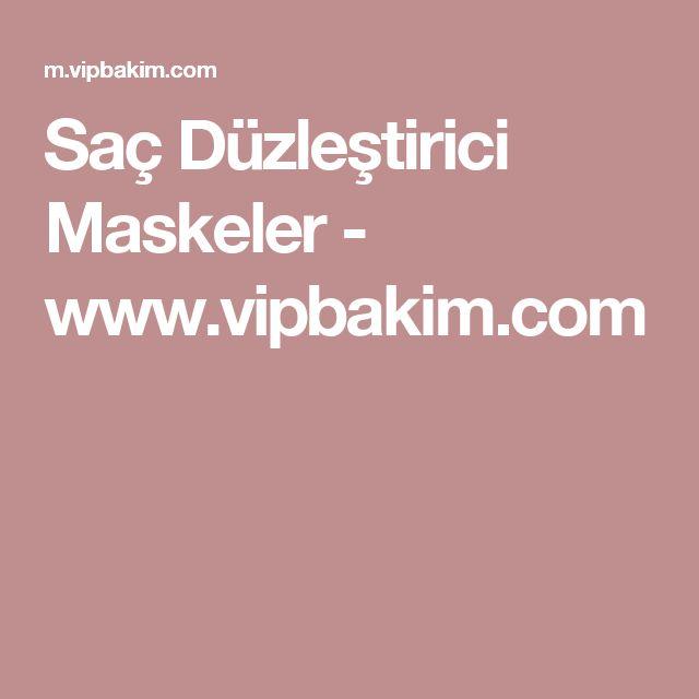 Saç Düzleştirici Maskeler - www.vipbakim.com