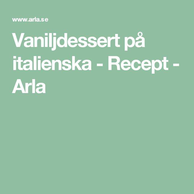 Vaniljdessert på italienska - Recept - Arla