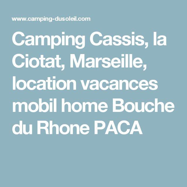 Camping Cassis, la Ciotat, Marseille, location vacances mobil home Bouche du Rhone PACA