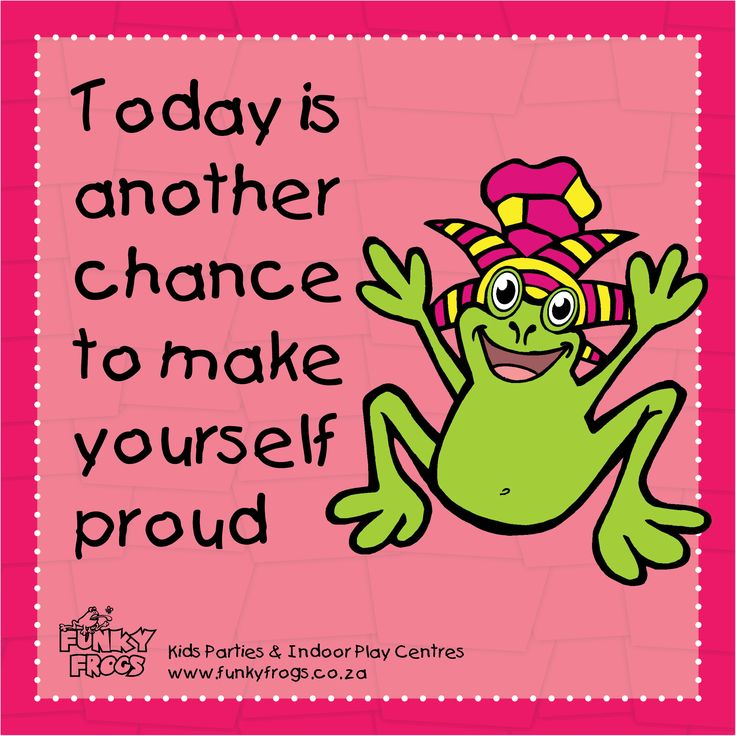 """Today is another chance to make yourself proud!"" - #FunkyQuotes http://www.funkyfrogs.co.za/"