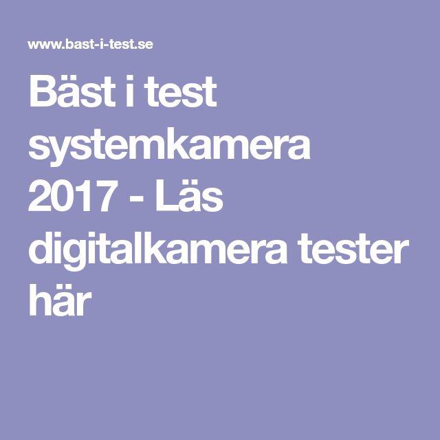 Bäst i test systemkamera 2017 - Läs digitalkamera tester här