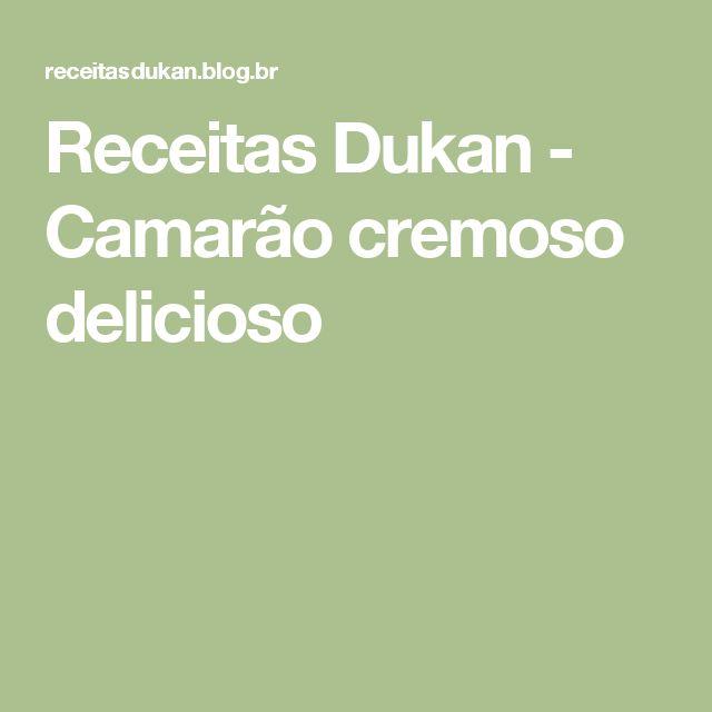 Receitas Dukan - Camarão cremoso delicioso
