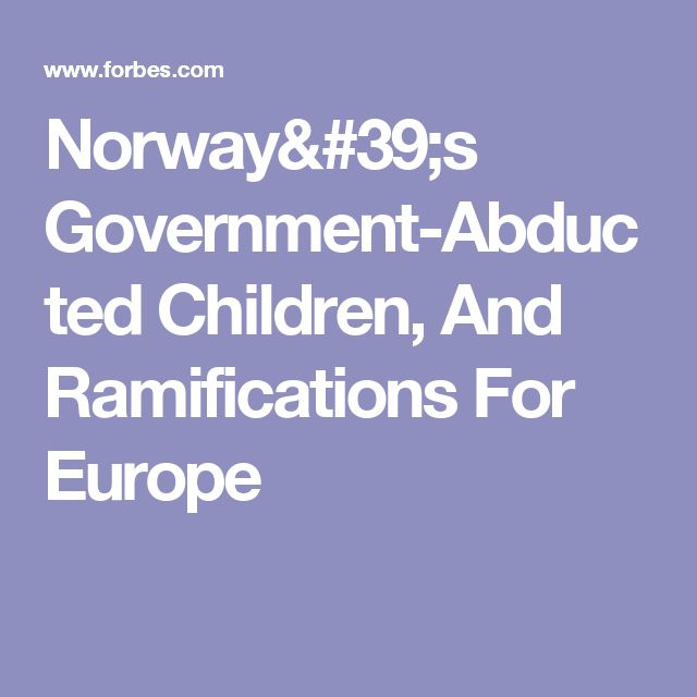 Norway's Government-Abducted Children, And Ramifications For Europe