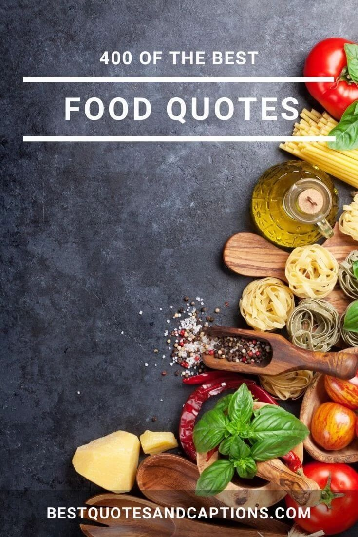 Looking For Food Quotes We Have Over 400 Of The Best Food Quotes For Instagram Including Food Captions And Everything Y Food Captions Food Yummy Food Quotes