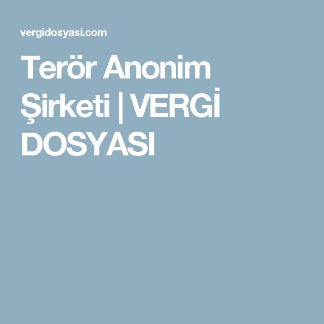 Terör Anonim Şirketi | VERGİ DOSYASI