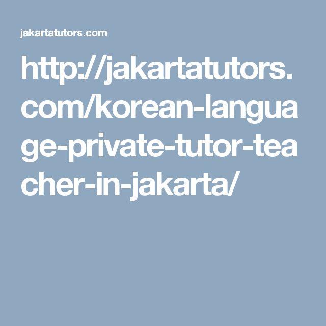 http://jakartatutors.com/korean-language-private-tutor-teacher-in-jakarta/
