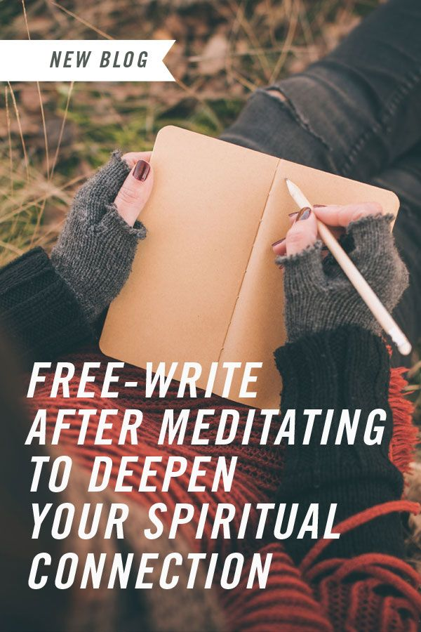 Deepen Your Spiritual Connection by Free-Writing After