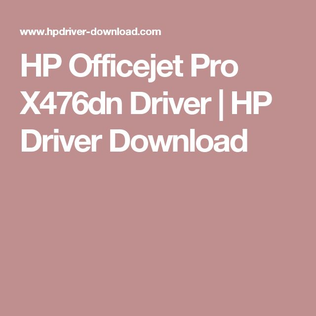HP Officejet Pro X476dn Driver | HP Driver Download
