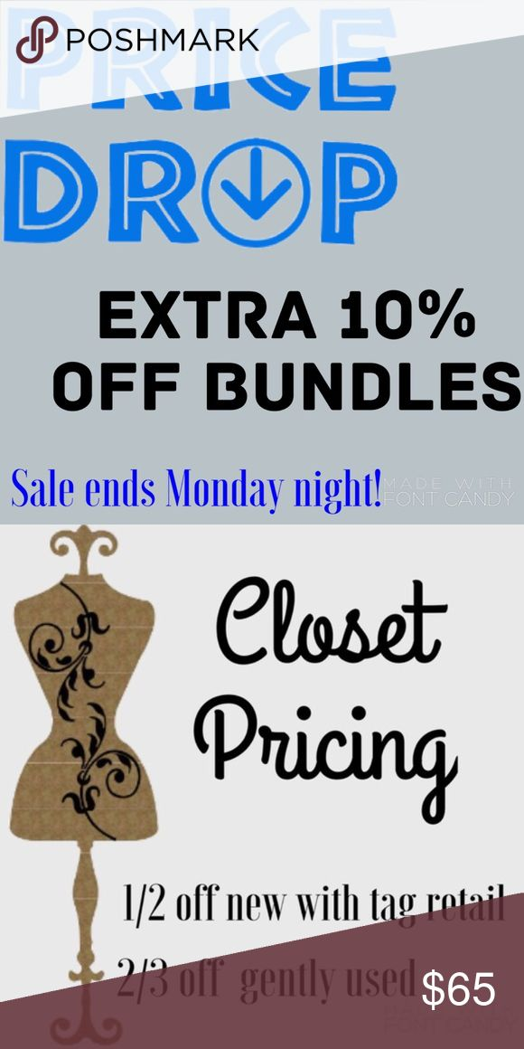Last 24 hours for sale prices All items in my closet have been dropped to the lowest price I am willing to accept for the Thanksgiving/holiday weekend. There is an extra 10% bundle discount for two or more items. Prices will increase back to normal at 12:01 am Tuesday morning. Other