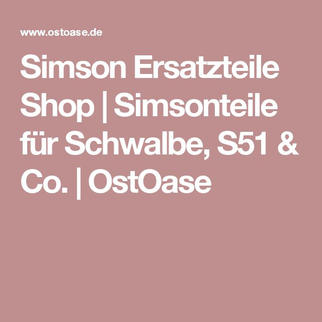 Simson Ersatzteile Shop | Simsonteile für Schwalbe, S51 & Co. | OstOase