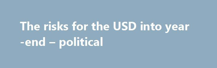 The risks for the USD into year-end – political https://betiforexcom.livejournal.com/28706946.html  Via Commerzbank's daily note (out overnight) The monetary policy side of things is unlikely to provide any momentum for the USD exchange rates until year-end It would seem that over the remaining weeks of the year the risks for USD will be mainly of a ...The post The risks for the USD into year-end – political appeared first on Forex news forex trade…