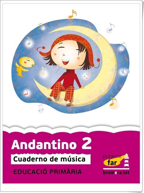 """Actividades digitales de Música complementarias a los libros de texto """"Andantino"""" de 2º Nivel de Educación Primaria. Ediciones Bromera."""