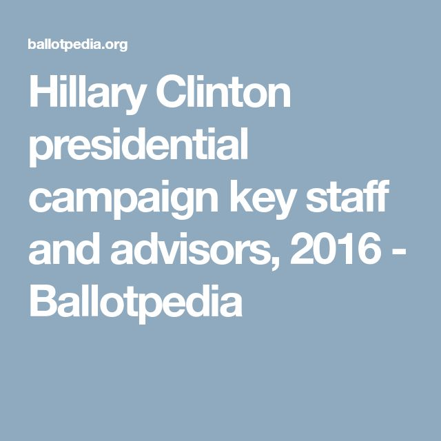 Hillary Clinton presidential campaign key staff and advisors, 2016 - Ballotpedia