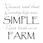 Country Life Quotes And Sayings Fascinating Whoever Said That Country Life Was Simple Never Lived On A Farm