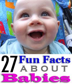 A cute list of 27 little-known facts about babies and newborns