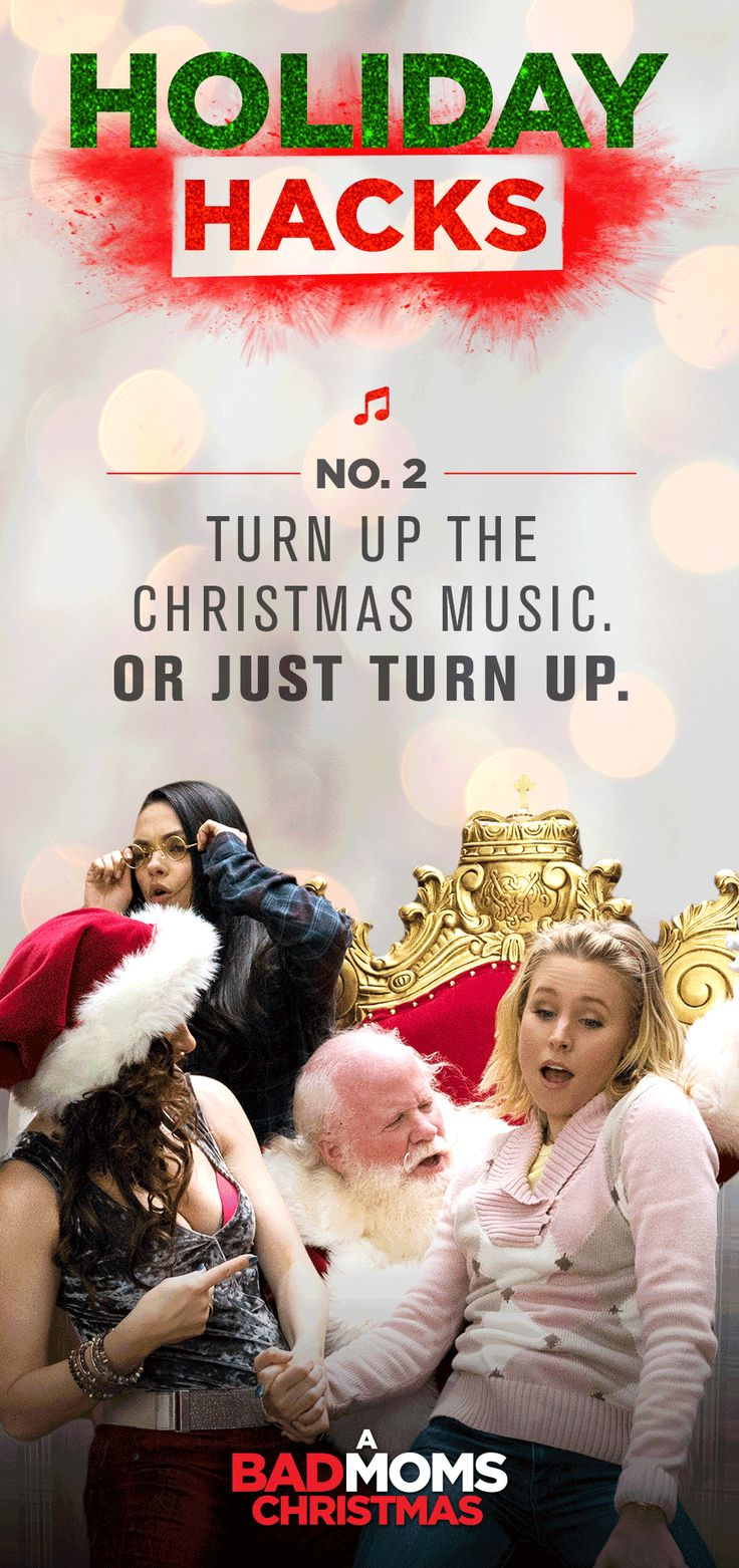 Turn up the Christmas music.   A Bad Moms Christmas   In Theaters November 3