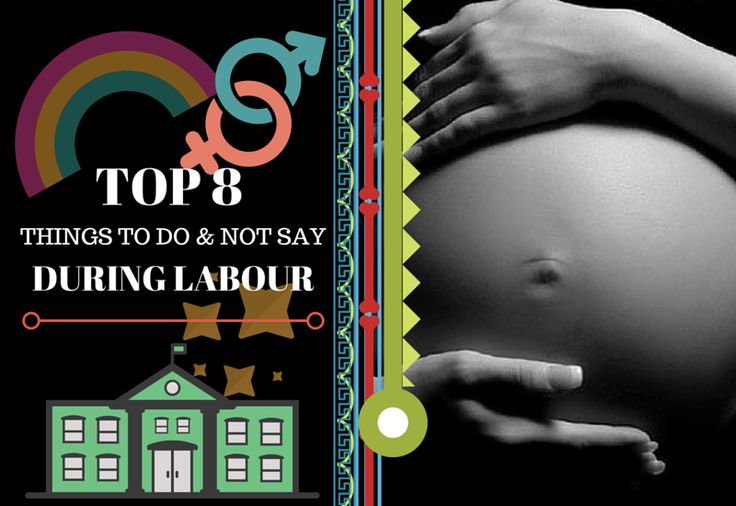TOP 8 THINGS TO NOT SAY DURING LABOUR
