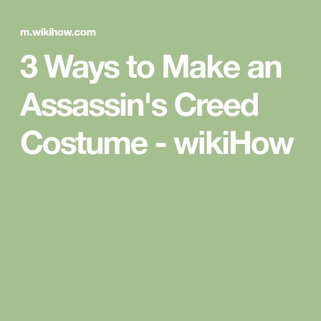 3 Ways to Make an Assassin's Creed Costume - wikiHow