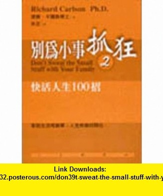 Dont Sweat the Small Stuff with Your Family (Dont Sweat the Small Stuff with Your Family, in traditional Chinese, NOT in English) (9789571327167) Richard Carlson , ISBN-10: 9571327166  , ISBN-13: 978-9571327167 ,  , tutorials , pdf , ebook , torrent , downloads , rapidshare , filesonic , hotfile , megaupload , fileserve