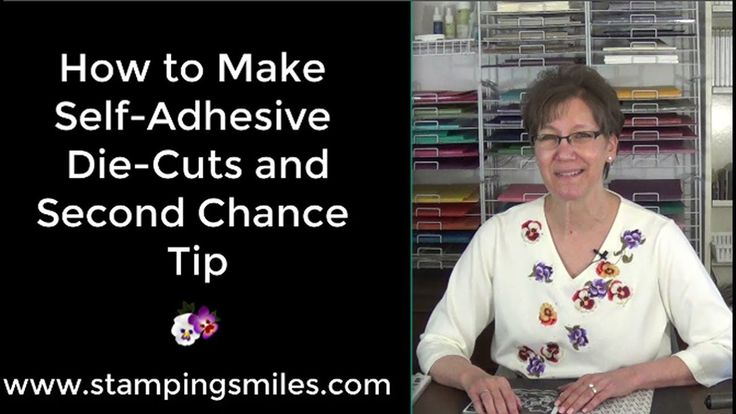 How to Make Self Adhesive Die Cuts and Second Chance Tip