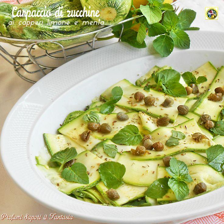 Carpaccio di zucchine ai capperi limone e menta Blog Profumi Sapori & Fantasia