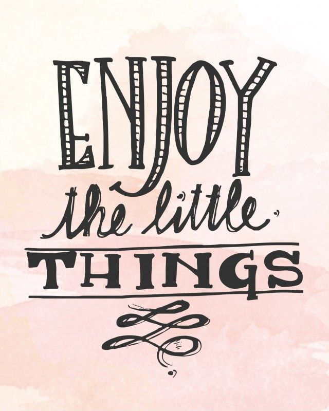 Enjoy the Little Things – Free Printable!