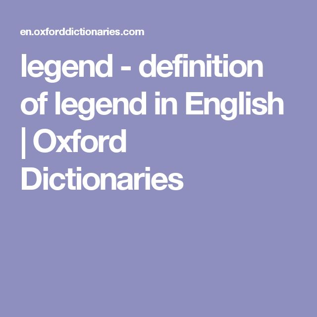 legend - definition of legend in English | Oxford Dictionaries