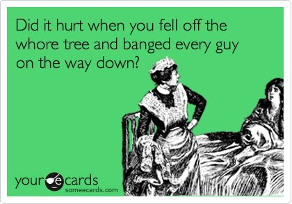 Whore tree: Laughing, Girls, It Hurts, Whore Trees, Quote, Giggles, Ecards, So Funny, Hilarious