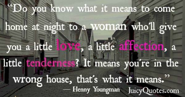 Quotes About Relationships - Henny Youngman