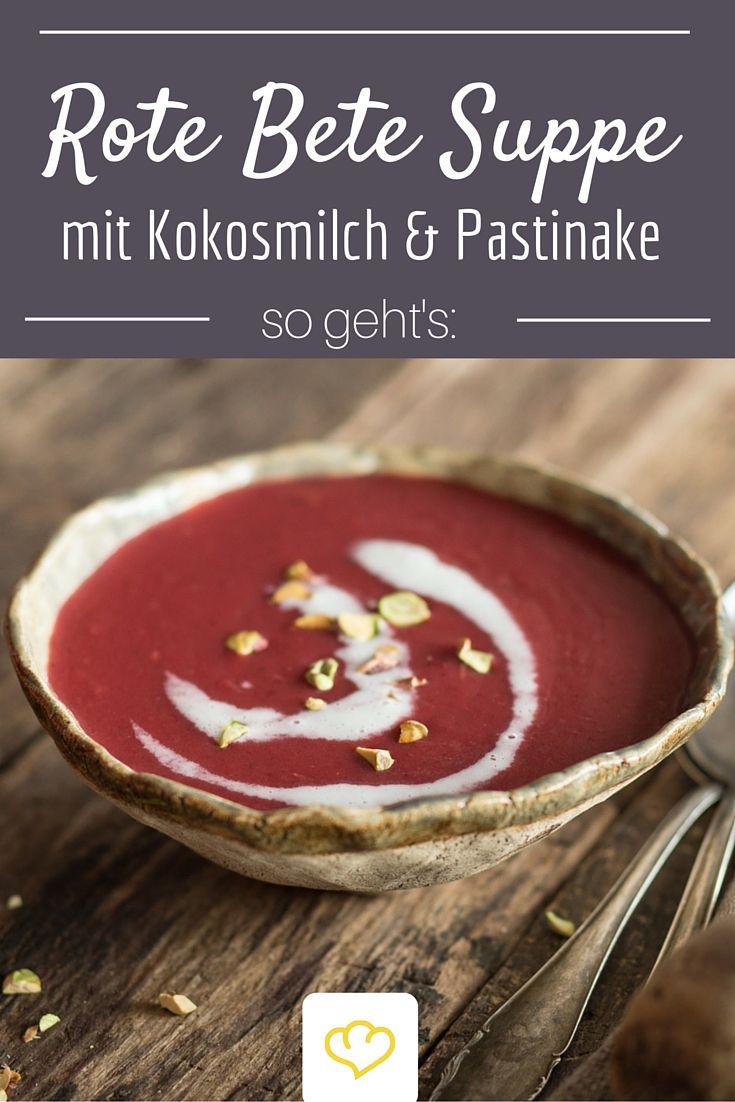 Ein feines Süppchen um Gäste zu beeindrucken... oder auch mal nur sich selbst: Rote Bete Suppe mit Kokosmilch und Pastinake