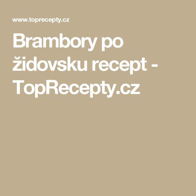 Brambory po židovsku recept - TopRecepty.cz