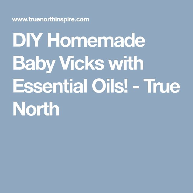 DIY Homemade Baby Vicks with Essential Oils! - True North
