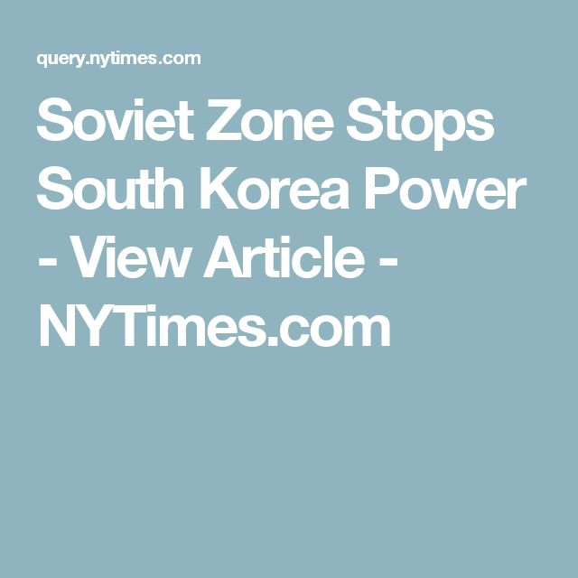 Soviet Zone Stops South Korea Power - View Article - NYTimes.com