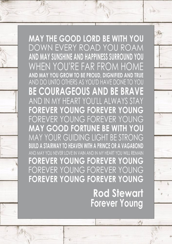 FOREVER YOUNG – ROD STEWART - Word Typography Words Song Lyric Lyrics Music Wall
